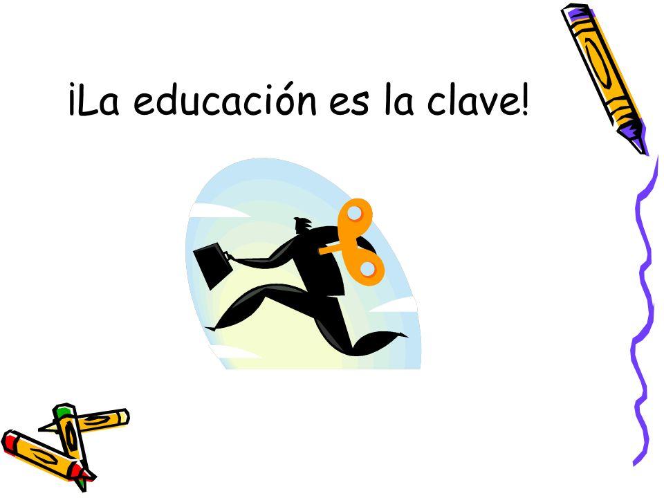 ¡La educación es la clave!
