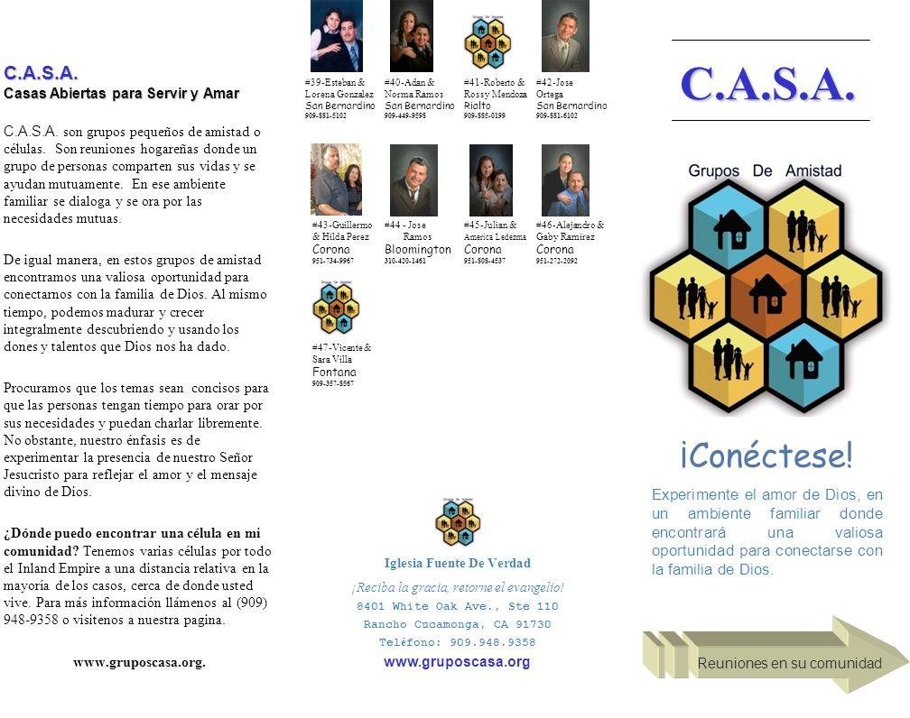 C.A.S.A. Casas Abiertas para Servir y Amar C.A.S.A. son grupos pequeños de amistad o células. Son reuniones hogareñas donde un grupo de personas compa
