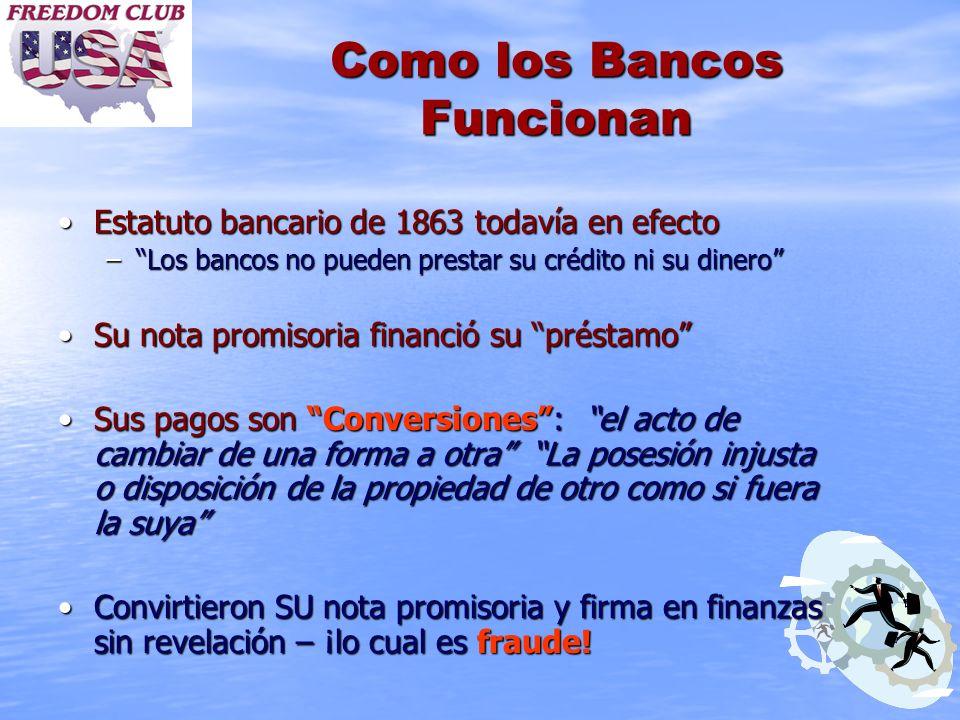 Como los Bancos Funcionan Estatuto bancario de 1863 todavía en efectoEstatuto bancario de 1863 todavía en efecto –Los bancos no pueden prestar su créd