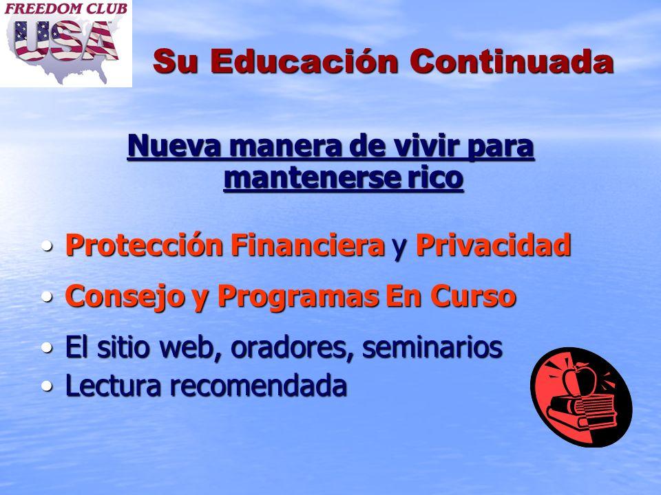 Su Educación Continuada Nueva manera de vivir para mantenerse rico Protección Financiera y PrivacidadProtección Financiera y Privacidad Consejo y Prog