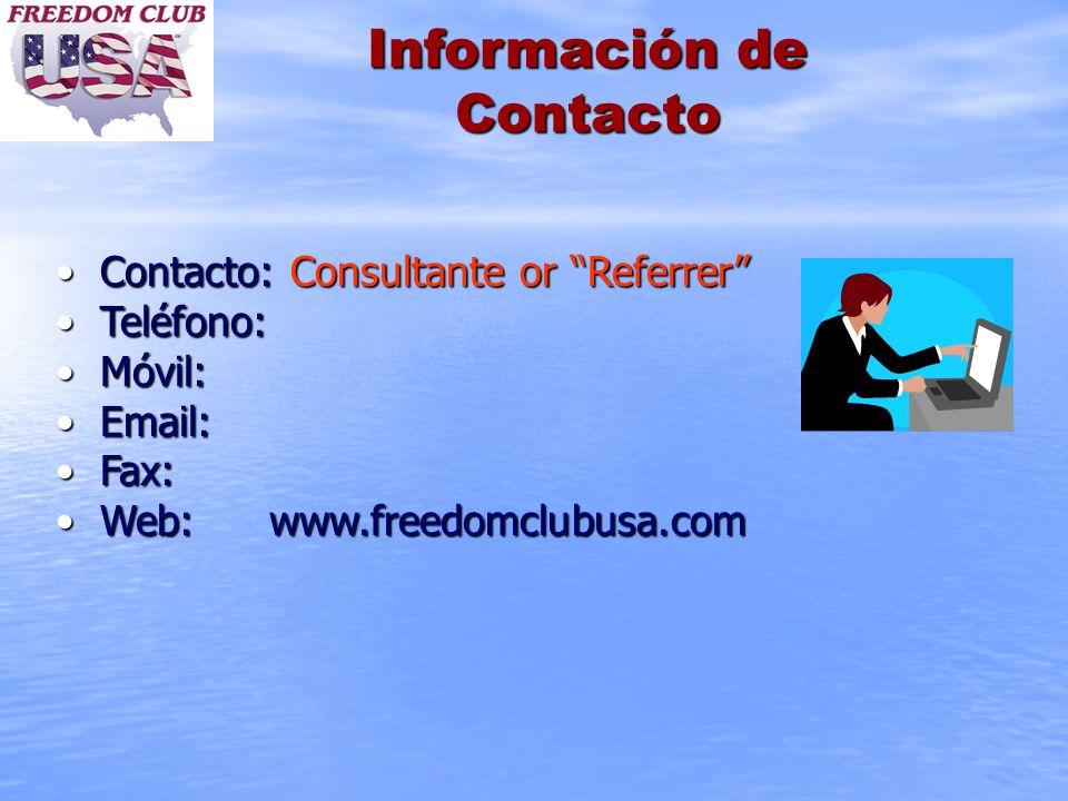 Información de Contacto Contacto: Consultante or ReferrerContacto: Consultante or Referrer Teléfono:Teléfono: Móvil:Móvil: Email:Email: Fax:Fax: Web:w