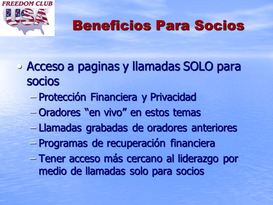 Beneficios Para Socios Acceso a paginas y llamadas SOLO para sociosAcceso a paginas y llamadas SOLO para socios –Protección Financiera y Privacidad –O