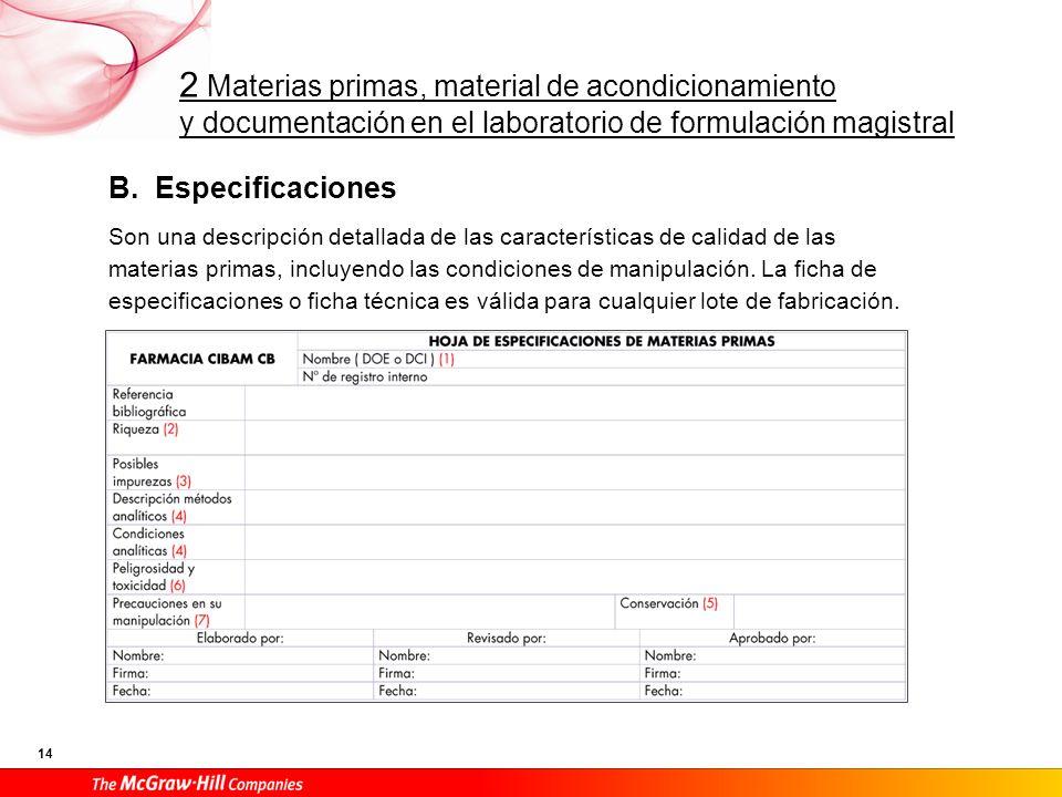 2 Materias primas, material de acondicionamiento y documentación en el laboratorio de formulación magistral 14 B. Especificaciones Son una descripción