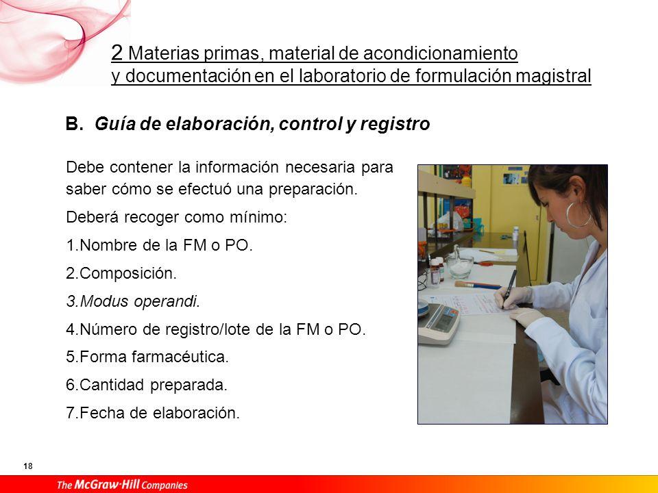 2 Materias primas, material de acondicionamiento y documentación en el laboratorio de formulación magistral 18 B. Guía de elaboración, control y regis