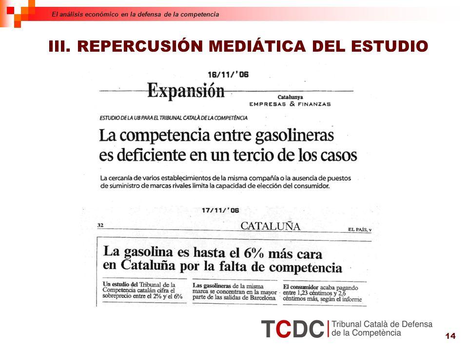 14 III. REPERCUSIÓN MEDIÁTICA DEL ESTUDIO El análisis económico en la defensa de la competencia