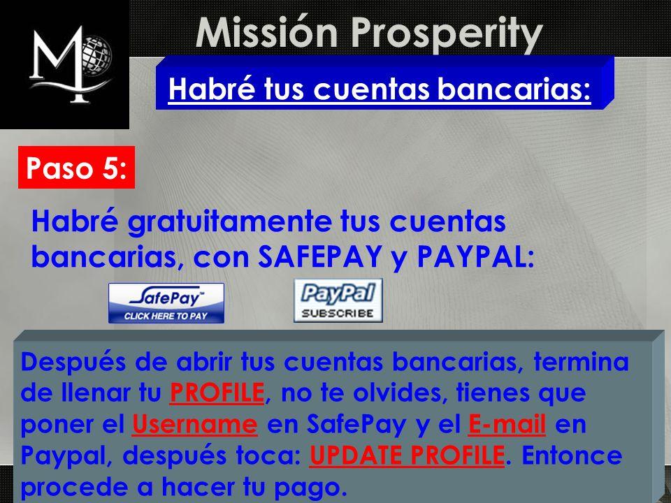 Missión Prosperity Habré tus cuentas bancarias: Paso 5: Habré gratuitamente tus cuentas bancarias, con SAFEPAY y PAYPAL: Después de abrir tus cuentas