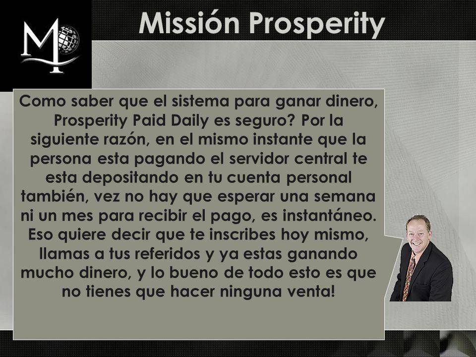 Con este sistema Prosperity Paid Daily, recibirás tu cuenta de banco con la 1 National Bank y tu tarjeta de debito, de aquí a octubre 2007, o capas antes.