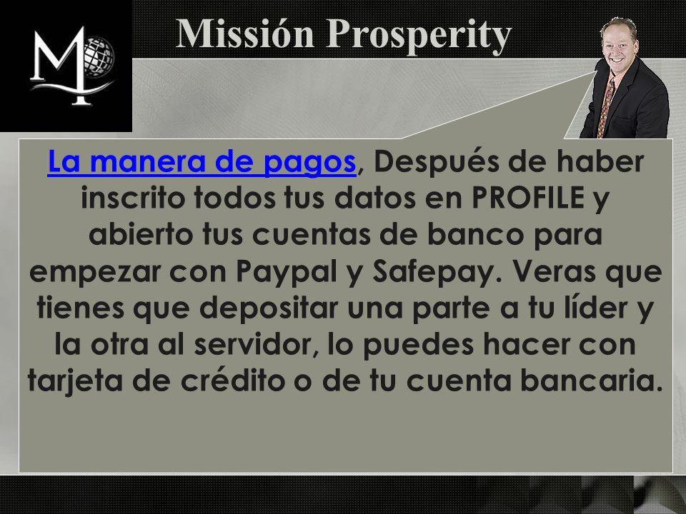 Missión Prosperity Una vez inscripto: Paso 4: LOGIN Tiene que ir a LOGIN, que es tu motor personal, y después a PROFILE.