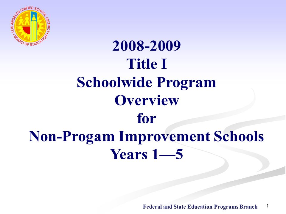 62 Title I Part A Internet Support Sites AYP Reports http://www.cde.ca.gov/ta/ac/ay Federal and State Educational Programs (formerly Specially Funded Programs) http://www.lausd.k12.ca.us/lausd/offices/instruct/sfp http://www.lausd.k12.ca.us/lausd/offices/instruct/sfp Program Improvement Support http://research.lausd.net Beyond the Bell Branch http://btb.lausd.net Certificated Employment http://www.teachinla.com Paraprofessionals http://www.lausd.k12.ca.us/lausd/offices/personnel/class