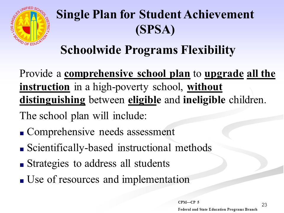 23 Schoolwide Programs Flexibility Provide a comprehensive school plan to upgrade all the instruction in a high-poverty school, without distinguishing