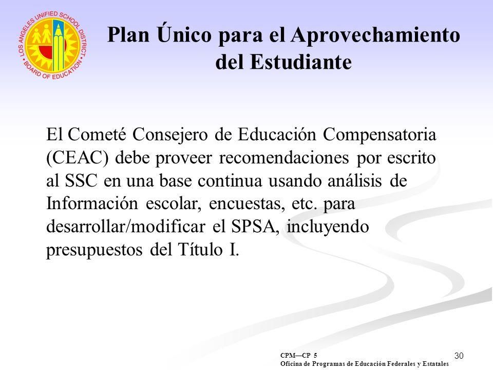 30 El Cometé Consejero de Educación Compensatoria (CEAC) debe proveer recomendaciones por escrito al SSC en una base continua usando análisis de Infor