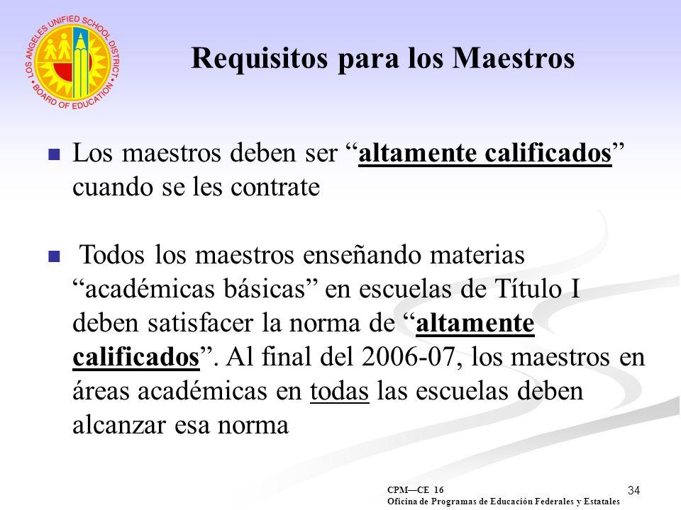 34 Requisitos para los Maestros Los maestros deben ser altamente calificados cuando se les contrate Todos los maestros enseñando materias académicas b