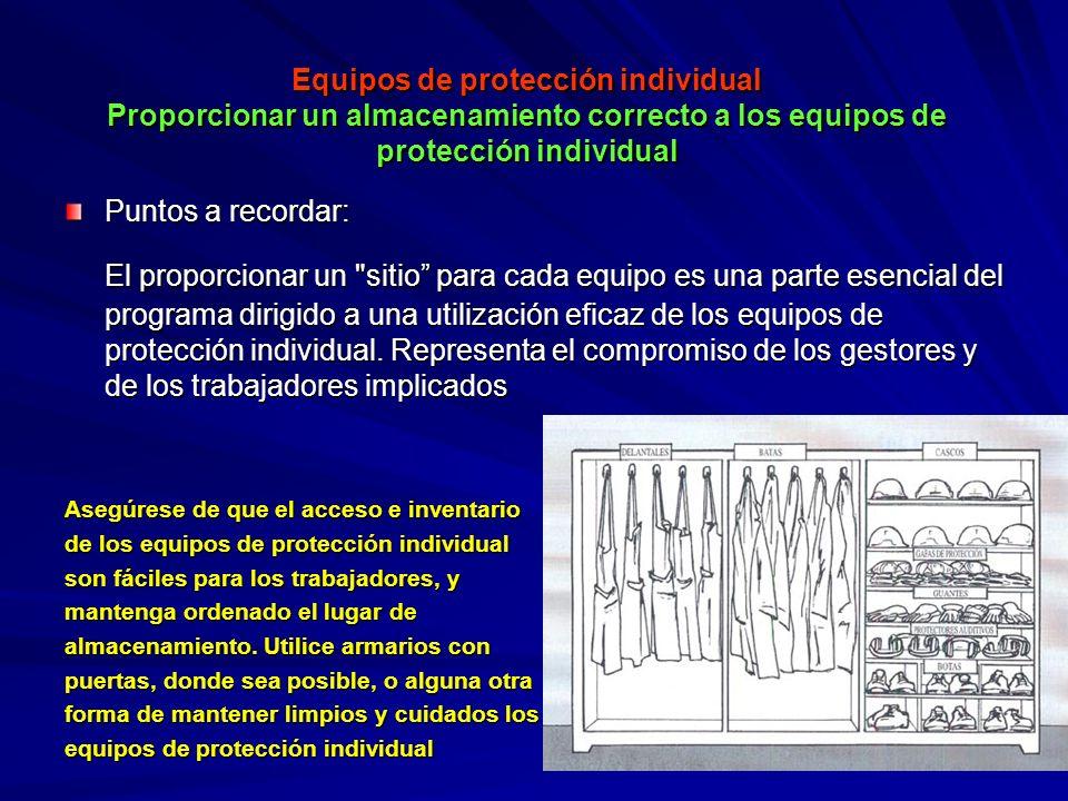 Equipos de protección individual Proporcionar un almacenamiento correcto a los equipos de protección individual Equipos de protección individual Propo