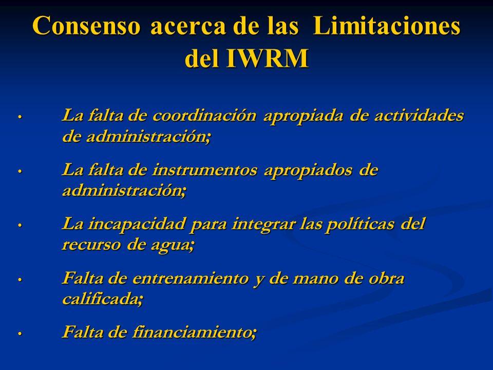 Consenso acerca de las Limitaciones del IWRM La falta de coordinación apropiada de actividades de administración ; La falta de coordinación apropiada