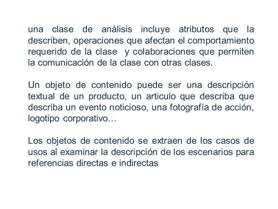 Las clases identificadas se enmarcan en 3 tipos: Interfaz: representan los elementos de la interfaz entre el actor y el sistema.