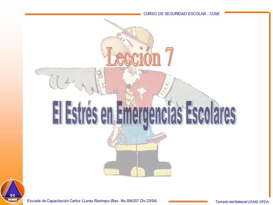 Tomado del Material USAID-OFDA Escuela de Capacitación Carlos LLeras Restrepo (Res. No.004357 Dic 23/04) CURSO DE SEGURIDAD ESCOLAR - CUSE Tomado del