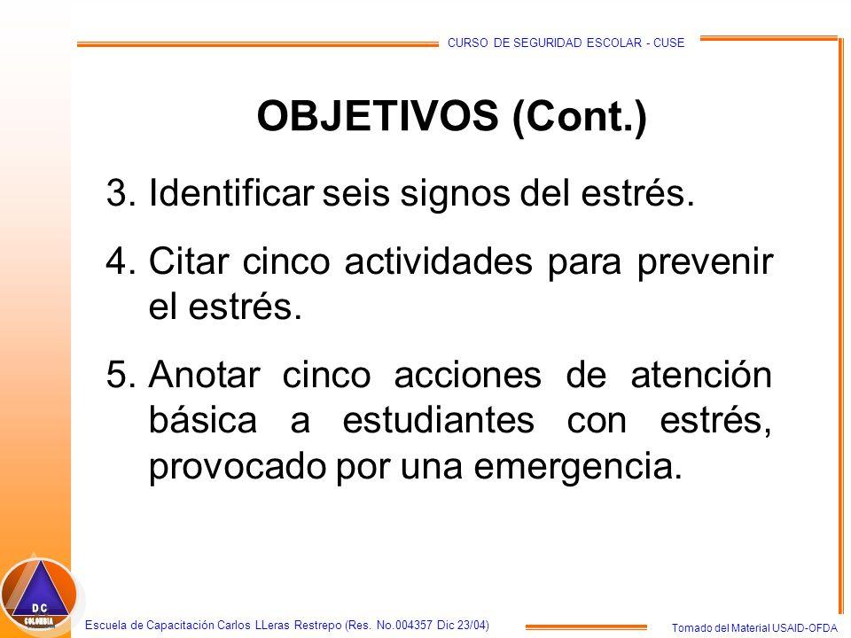 Tomado del Material USAID-OFDA Escuela de Capacitación Carlos LLeras Restrepo (Res. No.004357 Dic 23/04) CURSO DE SEGURIDAD ESCOLAR - CUSE OBJETIVOS (