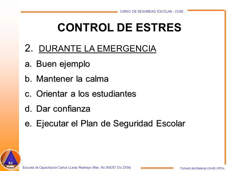 Tomado del Material USAID-OFDA Escuela de Capacitación Carlos LLeras Restrepo (Res. No.004357 Dic 23/04) CURSO DE SEGURIDAD ESCOLAR - CUSE CONTROL DE