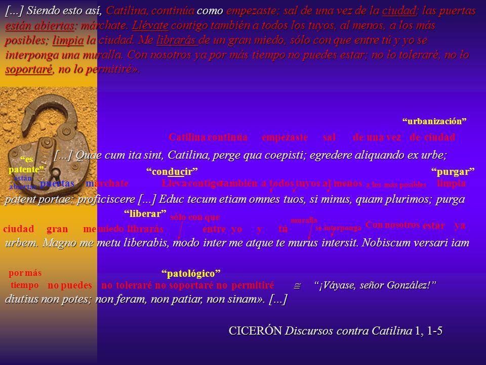 [...] Muta iam istam mentem, mihi crede, obliviscere caedis atque incendiorum. [...] [...] O di inmortales! ubinam gentium sumus? quam rem publicam ha