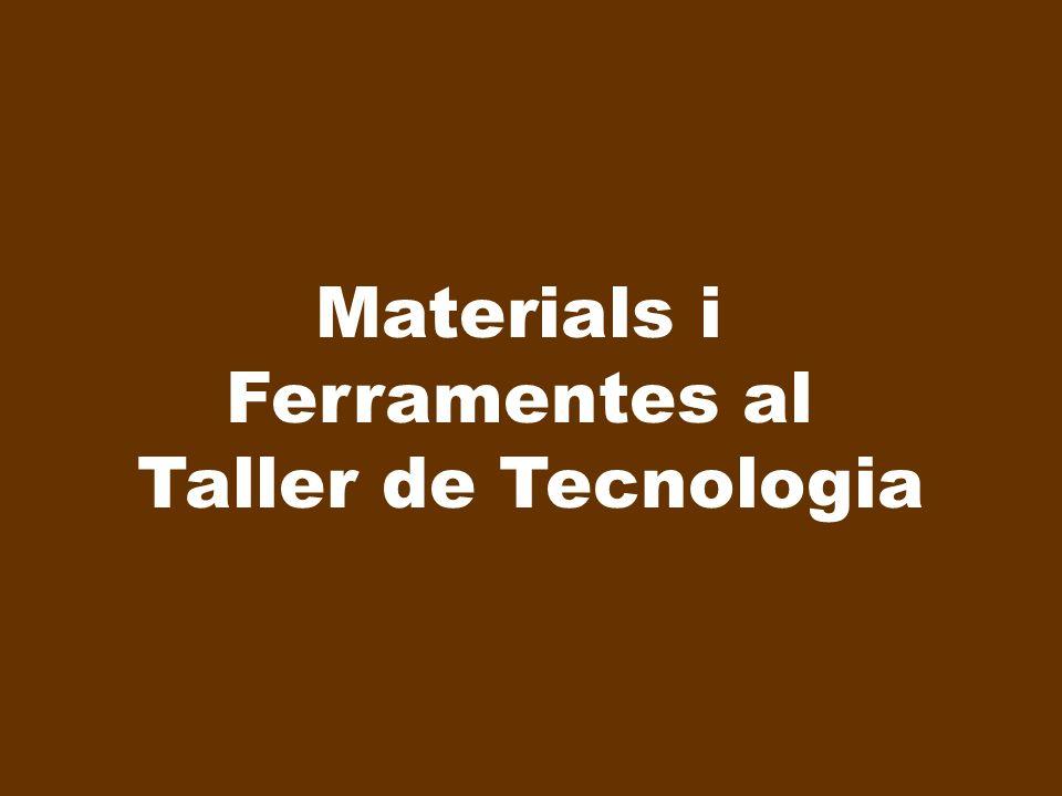 Materials i Ferramentes al Taller de Tecnologia