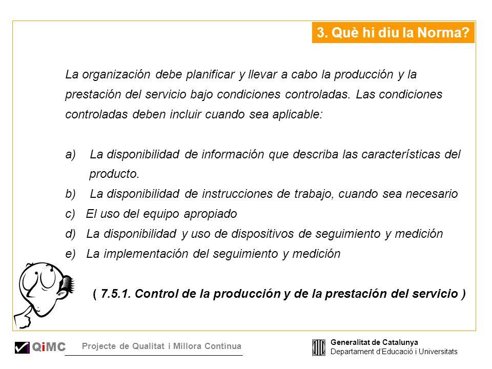 Generalitat de Catalunya Departament dEducació i Universitats QiMC Projecte de Qualitat i Millora Contínua 3.