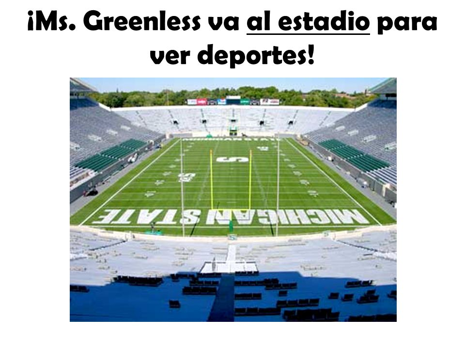 ¡Ms. Greenless va al estadio para ver deportes!