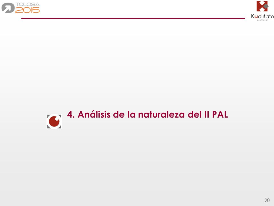 20 4. Análisis de la naturaleza del II PAL