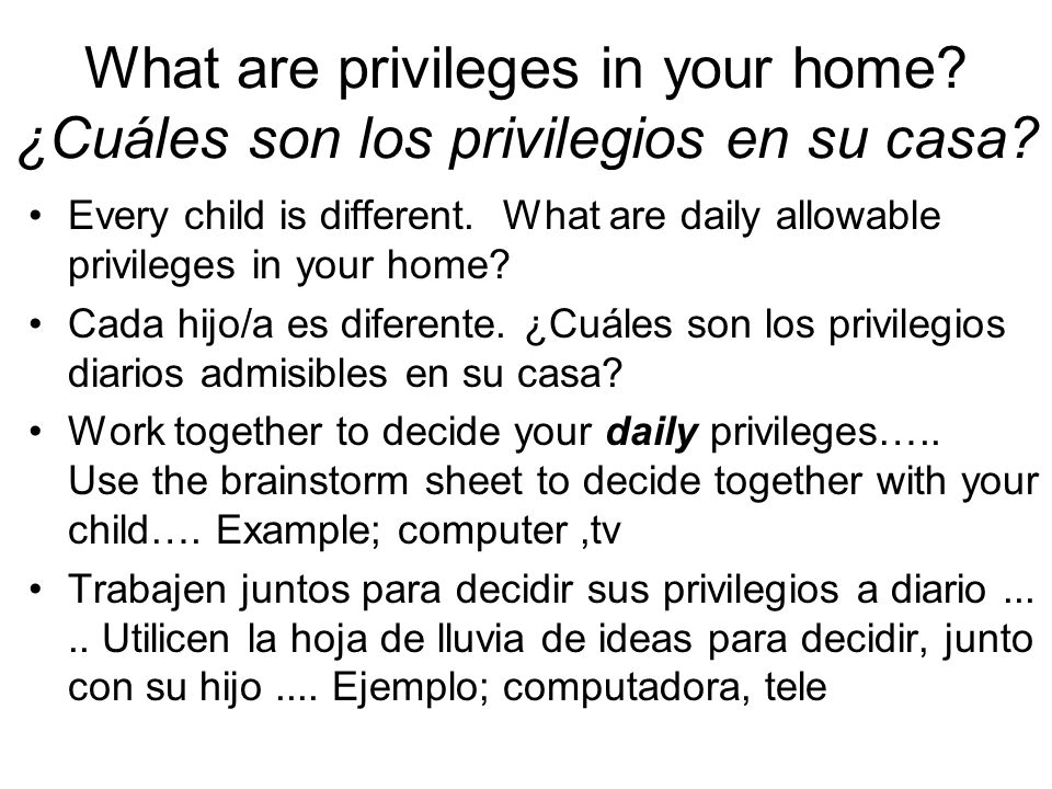 What are privileges in your home.¿Cuáles son los privilegios en su casa.