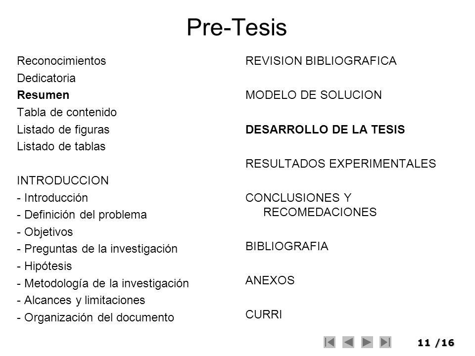 12/16 Transparencias Formato libre, exponiendo el desarrollo de la tesis.