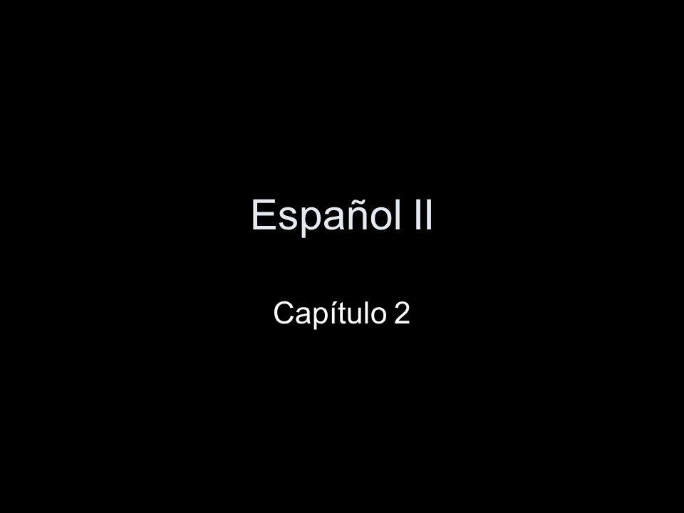 Español II Capítulo 2