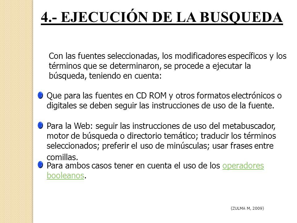 4.- EJECUCIÓN DE LA BUSQUEDA Con las fuentes seleccionadas, los modificadores específicos y los términos que se determinaron, se procede a ejecutar la