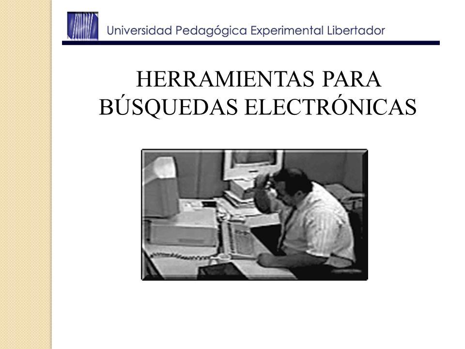 HERRAMIENTAS PARA BÚSQUEDAS ELECTRÓNICAS