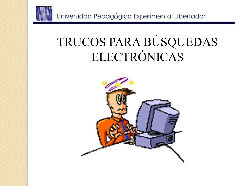 TRUCOS PARA BÚSQUEDAS ELECTRÓNICAS