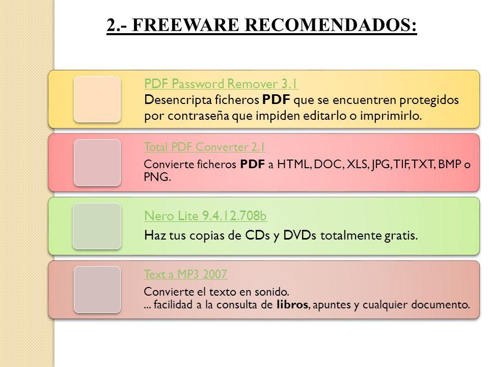 2.- FREEWARE RECOMENDADOS: PDF Password Remover 3.1 Desencripta ficheros PDF que se encuentren protegidos por contraseña que impiden editarlo o imprim