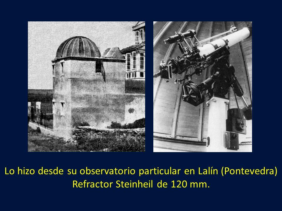 Lo hizo desde su observatorio particular en Lalín (Pontevedra) Refractor Steinheil de 120 mm.