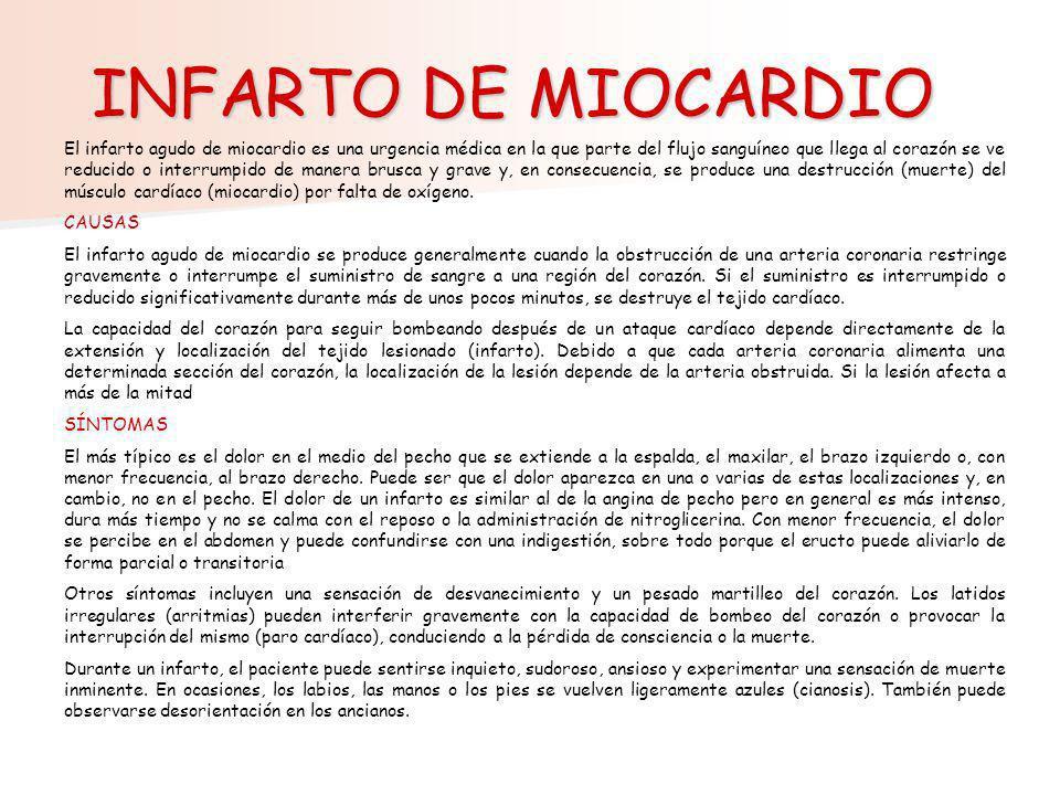 INFARTO DE MIOCARDIO El infarto agudo de miocardio es una urgencia médica en la que parte del flujo sanguíneo que llega al corazón se ve reducido o in