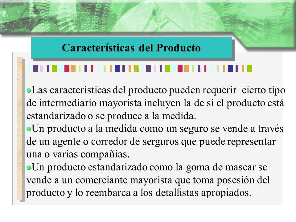 Características del Producto Las características del producto pueden requerir cierto tipo de intermediario mayorista incluyen la de si el producto est