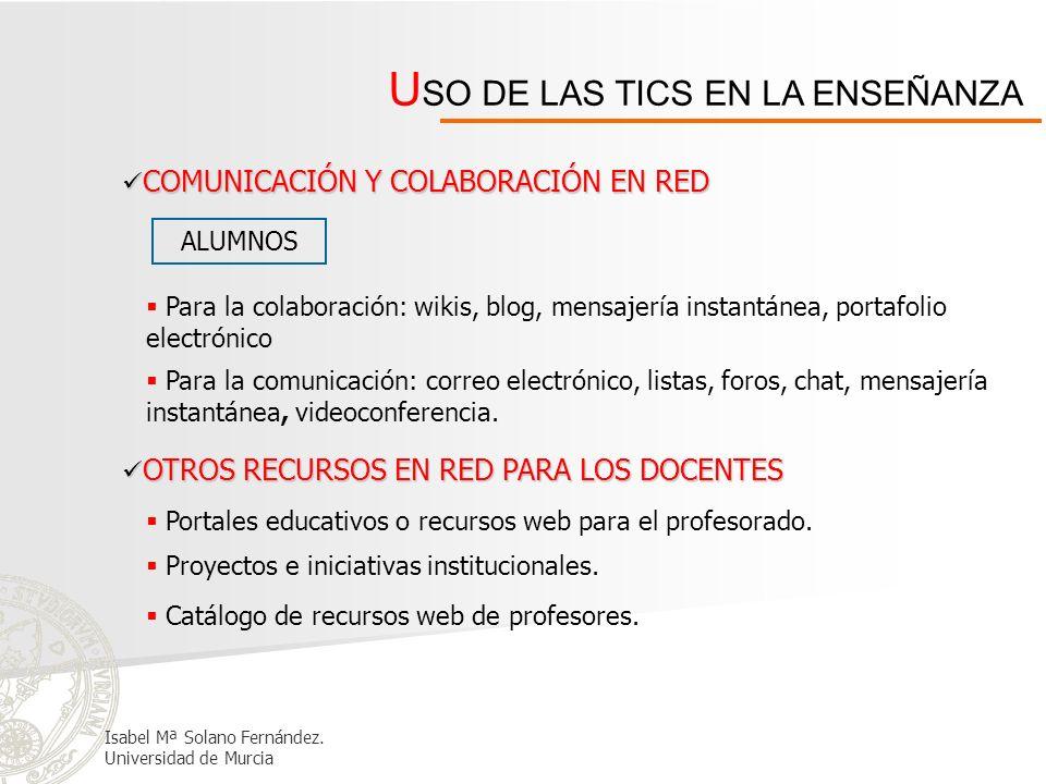 COMUNICACIÓN Y COLABORACIÓN EN RED COMUNICACIÓN Y COLABORACIÓN EN RED ALUMNOS Para la colaboración: wikis, blog, mensajería instantánea, portafolio el