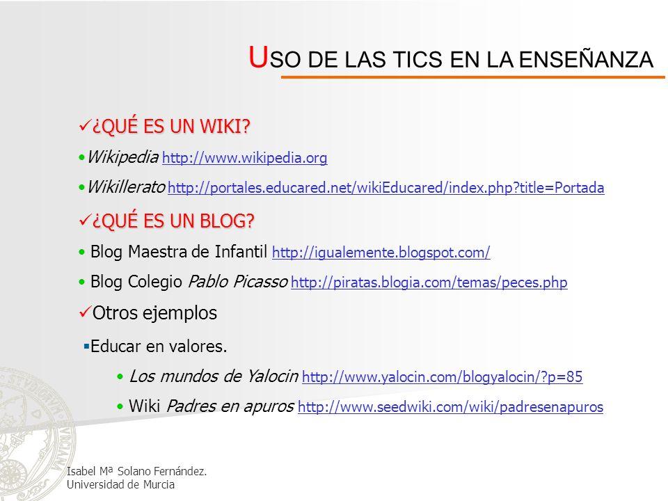 U SO DE LAS TICS EN LA ENSEÑANZA ¿QUÉ ES UN WIKI? Wikipedia http://www.wikipedia.org http://www.wikipedia.org Wikillerato http://portales.educared.net
