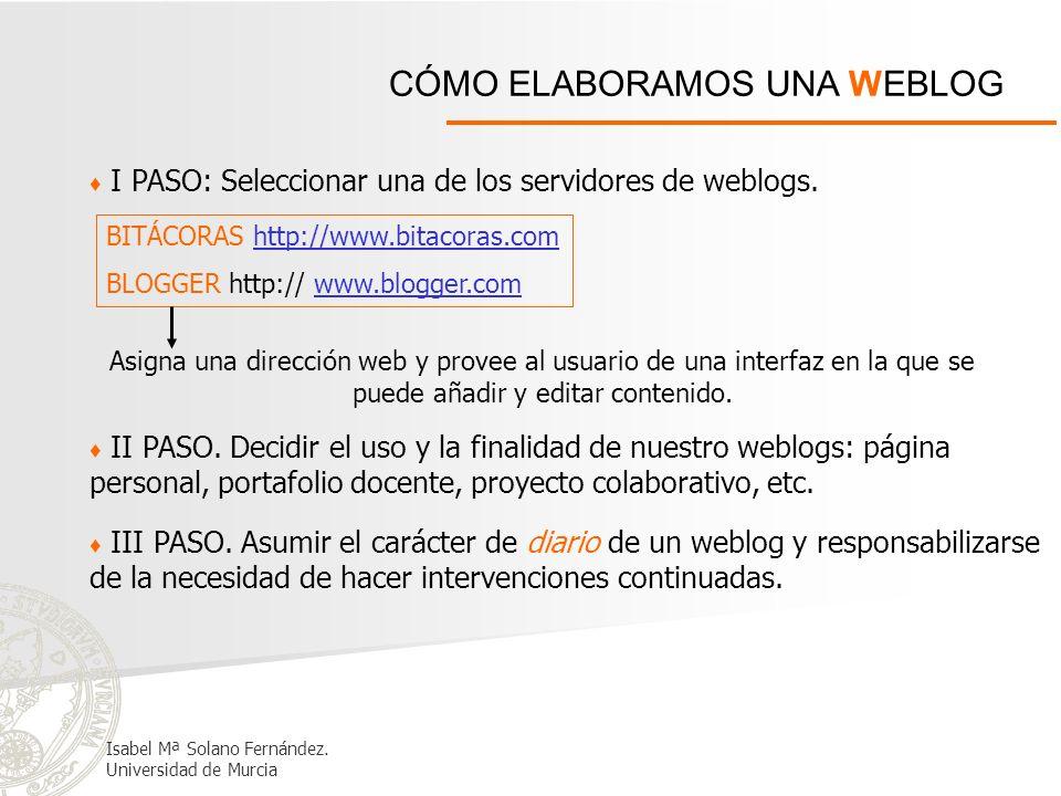 CÓMO ELABORAMOS UNA WEBLOG I PASO: Seleccionar una de los servidores de weblogs. II PASO. Decidir el uso y la finalidad de nuestro weblogs: página per