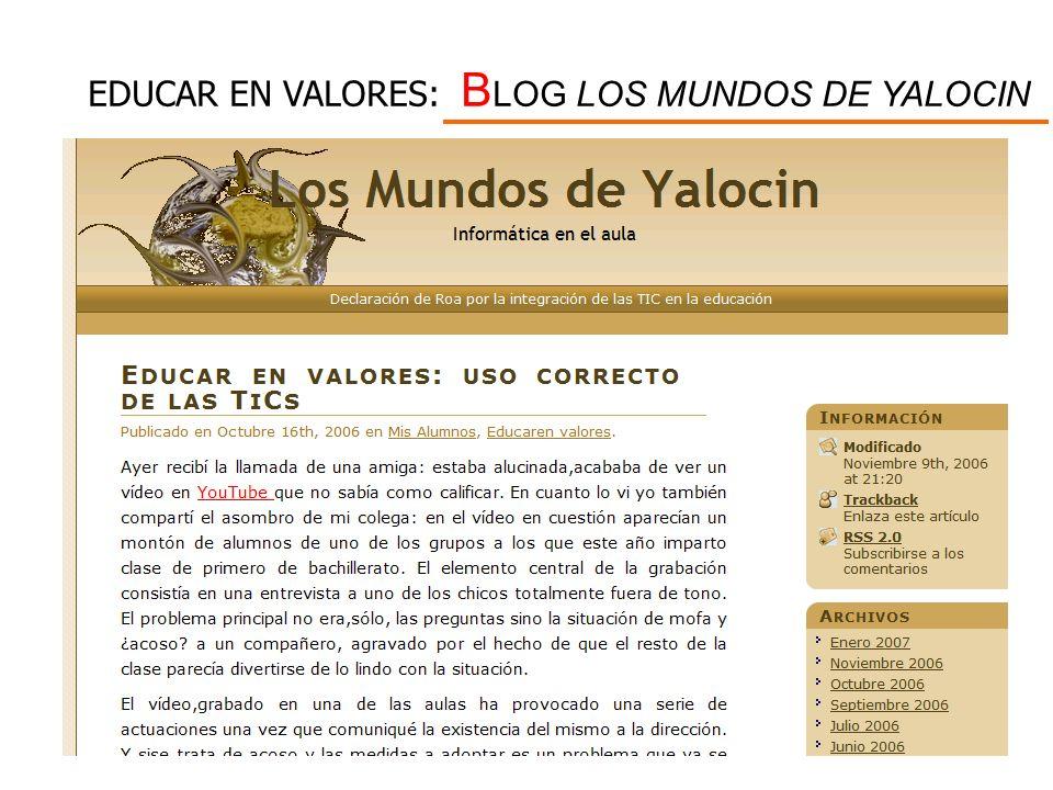 EDUCAR EN VALORES: B LOG LOS MUNDOS DE YALOCIN