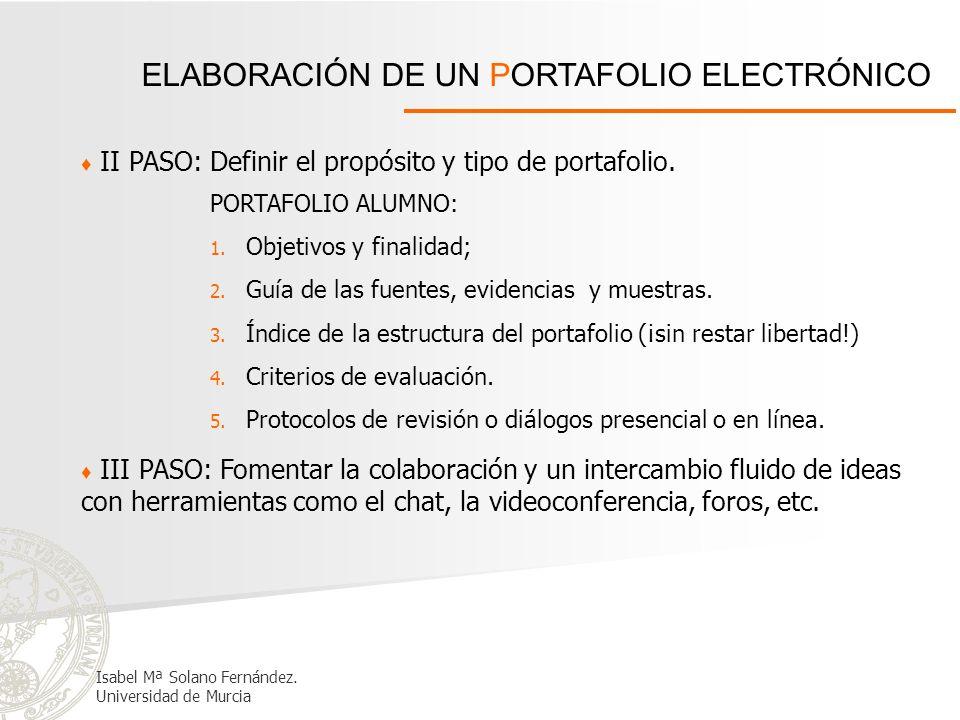 ELABORACIÓN DE UN PORTAFOLIO ELECTRÓNICO II PASO: Definir el propósito y tipo de portafolio. PORTAFOLIO ALUMNO: 1. Objetivos y finalidad; 2. Guía de l
