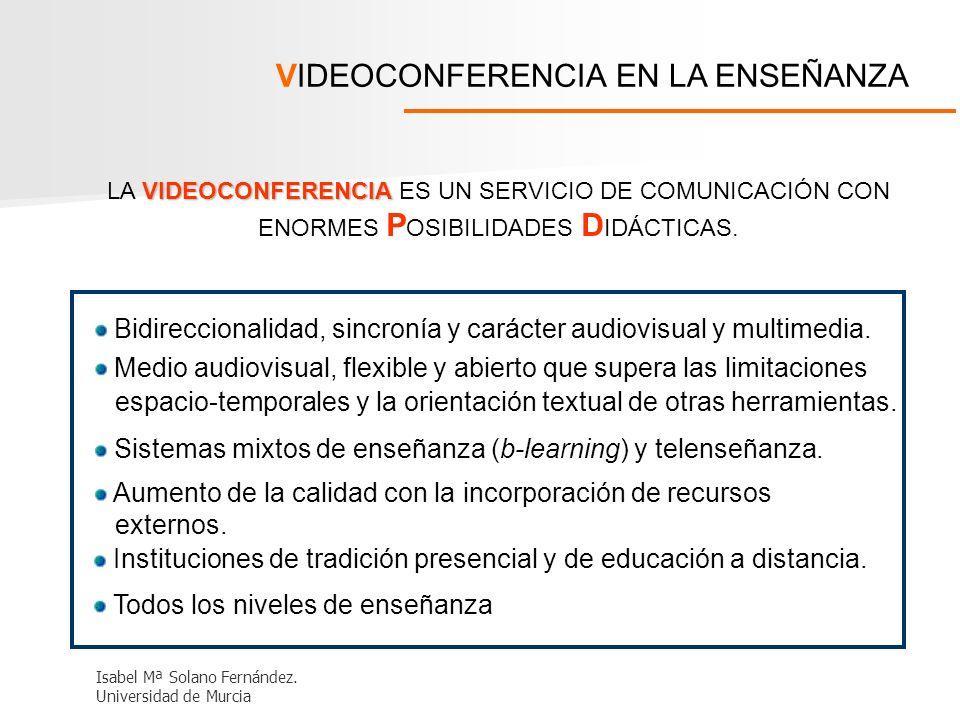 VIDEOCONFERENCIA LA VIDEOCONFERENCIA ES UN SERVICIO DE COMUNICACIÓN CON ENORMES P OSIBILIDADES D IDÁCTICAS. Bidireccionalidad, sincronía y carácter au
