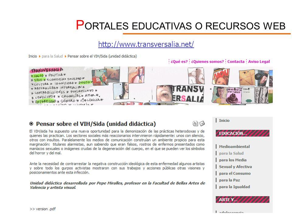 P ORTALES EDUCATIVAS O RECURSOS WEB http://www.transversalia.net/