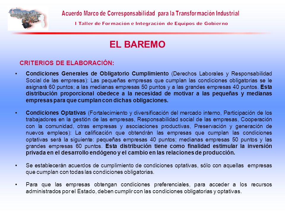 Condiciones Generales de Obligatorio Cumplimiento (Derechos Laborales y Responsabilidad Social de las empresas): Las pequeñas empresas que cumplan las