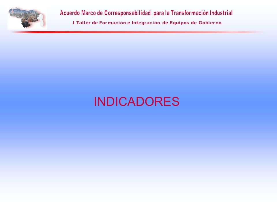 1.- INDICADORES EMPRESARIALES: Estos indicadores se construyen a partir de la información generada de la sección I-V.