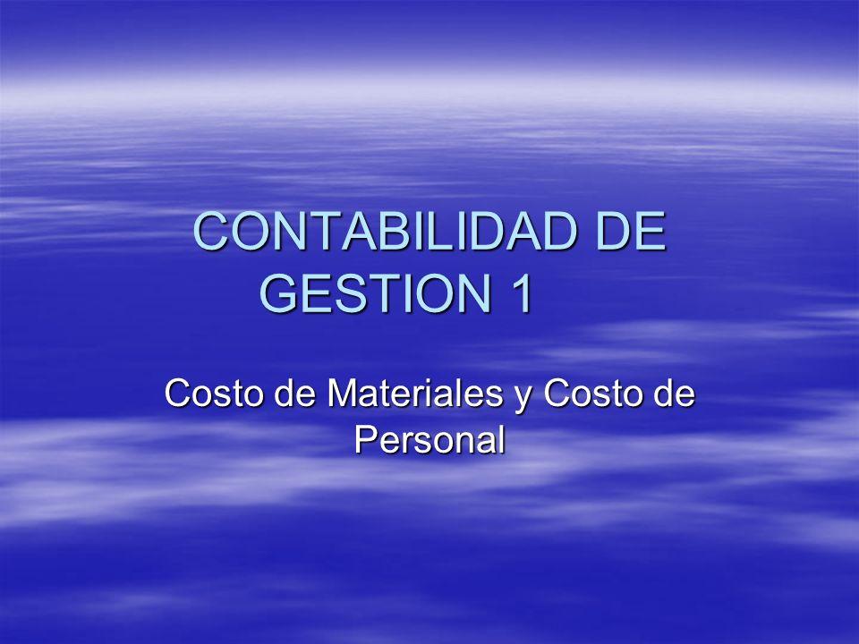 CONTABILIDAD DE GESTION 1 Costo de Materiales y Costo de Personal