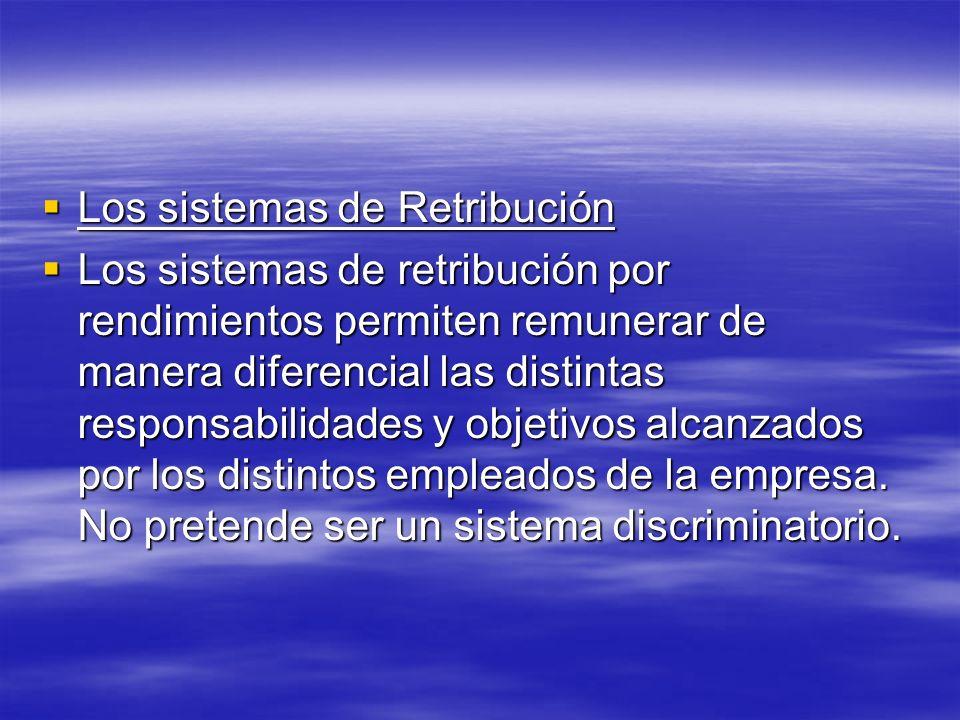 Los sistemas de Retribución Los sistemas de Retribución Los sistemas de retribución por rendimientos permiten remunerar de manera diferencial las dist