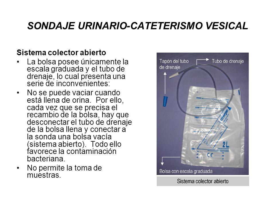 Sistema colector abierto La bolsa posee únicamente la escala graduada y el tubo de drenaje, lo cual presenta una serie de inconvenientes: No se puede