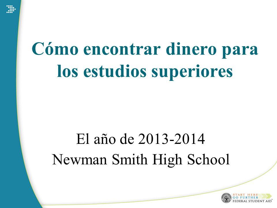 Cómo encontrar dinero para los estudios superiores El año de 2013-2014 Newman Smith High School